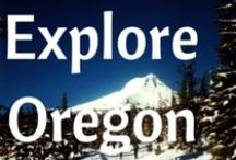Explore Oregon / Get outside Portland and Explore Beautiful Oregon!  Visit our favorite places.