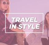 Travel in Style / Style tips for travel