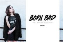 BORN BAD COLLECTION / NEW COLLECTION NOLA.NOVA - YOU ARE BORN TO DO GREAT THINGS, BORN TO MAKE A DIFFERENCE IN THIS FUCKED UP WORLD!   YOU ARE BORN BAD!