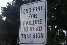 Funny Signs / Some of our favorite funny signs from around the web. For more visit http://www.safetysign.com/funny-signs