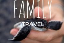 **Family Travel Ideas / Family travel ideas and destinations around the world.