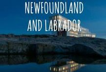 BEST OF NEWFOUNDLAND AND LABRADOR / Things to do in Newfoundland and Labrador in Atlantic Canada.