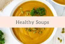 Healthy Soups / Easy healthy soup recipes to support clean eating and weight loss.