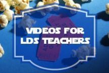Videos for LDS Teachers / Videos on how to improve teaching at church and in the home