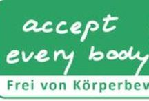 Accept Every Body / Every body is precious! Join our campaign #accepteverybody !