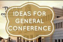 LDS Ideas for General Conference / This Pinterest board shares ideas for making the most out of LDS General Conference for individuals and families.