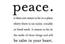 PEACE * relax and heal / you will only begin to heal when you let go of past hurts, forgive those who have wronged you and learn to forgive yourself for your mistakes