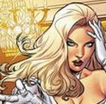 White Queen | Emma Frost / Emma Grace Frost is a powerful and experienced telepath. Her psionic powers allow her to perform several feats such as mental communication, mind reading, mind control, hypnosis, illusion casting etc. She has also organic diamond form and while in possession of part of the Phoenix Force, she acquires new powers on top of her old ones. She gains the ability to manipulate the Phoenix' cosmic energy for various purposes such as setting e.g. enemies on fire. She also gains the ability to fly.