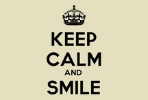 Keep calm & smile