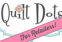Quilt Dots for Retailers / Quilt Dots are available at a wholesale rate to retailers of all kinds - quilt shops, fabric stores, gift shops, etc.  Set up a wholesale account here: http://www.zappydots.com/blog/wholesale-inquiries