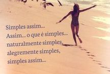 Simples assim...☯  ~✿✿✿~ Simple like that...❥☀ / Assim... o que é simples...naturalmente simples, alegremente simples, simples assim... Simple like that... ❥☀ ~✿✿✿~  So ... which of course is simple ... simple, joyfully simple, simple ...