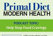 "Podcasts: Primal Diet Modern Health / Podcasts from my show, ""Primal Diet- Modern Health"""