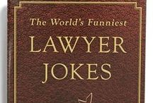 Lawyer Humor / Lawyers have fun too! / by Harmon, Smith & Vourvoulias, LLC