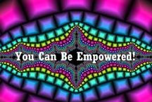 You Are Empowered / Reveal the power in you.