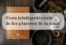 Gastronomía e Inspiración / Frases inspiradoras relacionadas con la alimentación, la gastronomía y la salud, términos siempre unidos!
