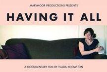 """Having It All"" Press / Stuff written about the film."