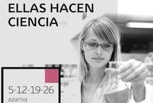 """Ellas Hacen Ciencia / """"Ellas Hacen Ciencia"""" es un ciclo de conferencias, que cada jueves de noviembre acercará hasta la capital vizcaína a una mujer que dedica o ha dedicado su vida a la ciencia, en primera persona o recordando a otras mujeres que fueron pioneras en su campo."""
