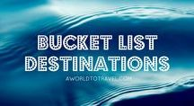 Bucket List Destinations / The destinations topping our bucket list and the ones you should check too!
