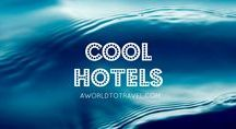 Cool Hotels / Hotels worth checking out around the world