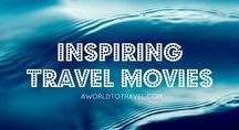 Inspiring Travel Movies / Travel movies that will inspire your next adventures around the world!