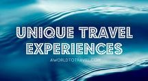Unique Experiences / Articles found on A World to Travel http://www.aworldtotravel.com