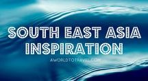 SE Asia Inspiration / Everything you need to plan your next South East of Asia trip.