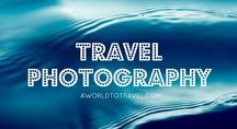 Travel Photography / Tutorials, tips, great travel photography and much more!