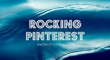 Rocking Pinterest / Making the most out of Pinterest