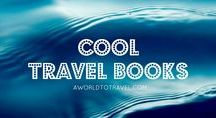 Cool Travel Books / Books to inspire wanderlust