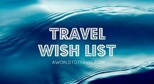 2016 Travel Wish List / What's hot in travel this 2016