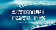 Adventure Travel Tips