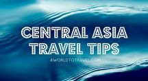 Central Asia Travel Tips
