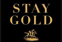 Stay Gold / by Chelsey Moore