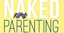 Naked Parenting / Naked Parenting: 7 Keys to Raising Kids with Confidence - a quick-to-read, easy to apply parenting book. These principles can be used with your individual style of parenting. Parenting teens, parenting toddlers or parenting school aged kids, this book series has practical parenting tips and advice.