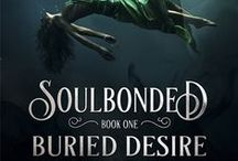 Soulbonded Book One: Buried Desire / Inspiration for Buried Desire