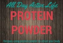 Protein Powder:  Recipes to Refuel You / Just add protein powder!  Recipes that utilize this great tool and can help add protein to every day meals, snacks and treats.