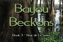 BAYOU BECKONS -- book 3 of the Fleur de Lis series, release in 2015 / Things related to the book.