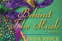 Behind the Mask / A new novella in the making. A love story. A reversal of fortune story. And a hope for second chances. Set in Louisiana. Launches on Fat Tuesday, Mardi Gras, 2*9*16