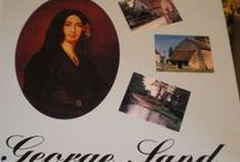 George Sand / A Nohant et ailleurs / by Dodovanille