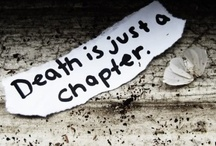 Bas / Death is just a chapter. / by Bernadine Gillette
