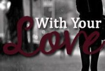 With Your Love / The book on Wattpad by heyitshusna