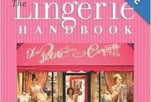 books about lingerie / books stuffed with gorgeous pictures of even more gorgeous lingerie, from old and new or how to make your own