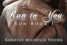 Run to You / Sebastian Black came into my life like a storm in the peak of the night…dark, raging, all-consuming, and guaranteed to leave destruction in his wake. From the moment our eyes met, he had a hold on me. I wanted, craved, and needed him like nothing I had ever desired before.