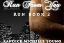 Run From You / Run Book Two / by Kandice Michelle Young, Author