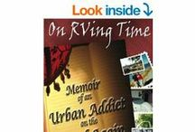 On RVing Time -  E-Book 2 /  A Memoir of an Urban Addict on the Road Again  - Kindle Edition  -   Accepting life on the road in a forty foot fifthwheel has its ups and downs. After selling everything they owned and completing their first maiden voyage, Sharon and John, and their dog, Rex, have returned to Canada. For how long is anyone's guess. The longer Sharon remains planted, the better. She misses the security of home and family. John is planning the next trip.