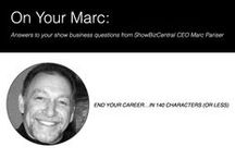 On Your Marc /  Answers to your show business questions from ShowBizCentral CEO MarcPariser