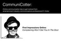 CommuniCotter / Online communication tips to get noticed from entertainment industry communications professional D. Cotter.