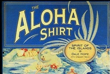 Aloha Shirts / Spirit of the islands . . . / by LauraH