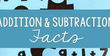 Math: Addition & Subtraction Facts / Addition and subtraction math fact practice and activities to develop fluency and memory, or automaticity, in recalling math facts.