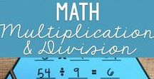 Math: Multiplication & Division / Strategies, activities and resources for teaching single-digit and multi-digit multiplication and division.